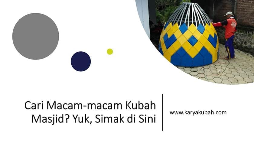 Cari Macam-macam Kubah Masjid