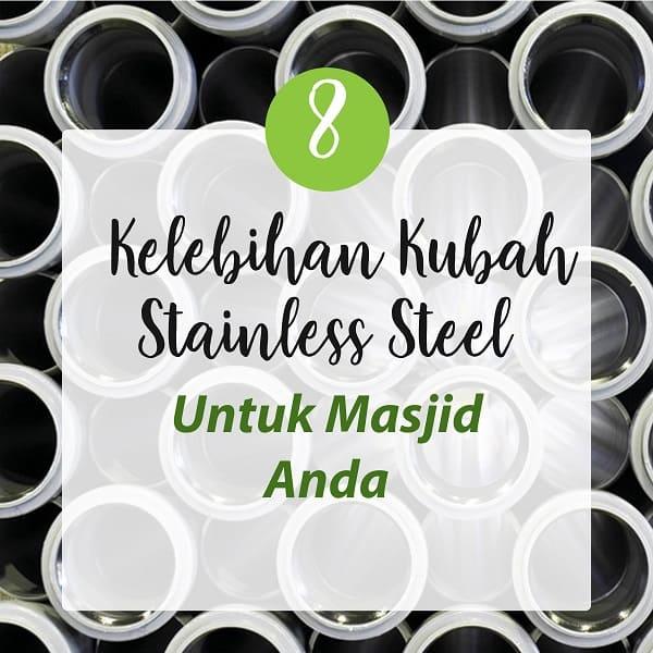 Kelebihan Kubah Stainless Steel