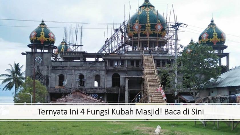 Ternyata Ini 4 Fungsi Kubah Masjid! Baca di Sini