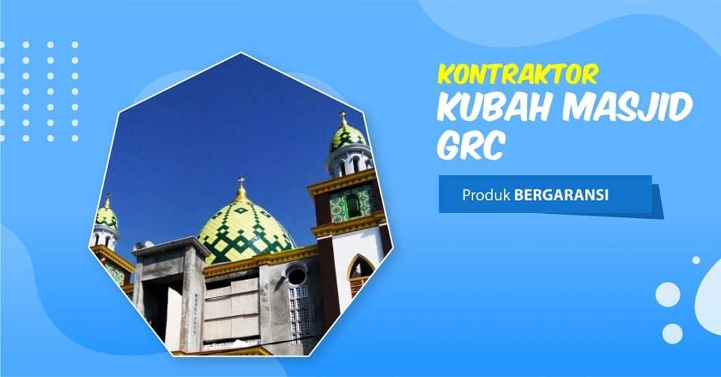 kontraktor kubah masjid grc