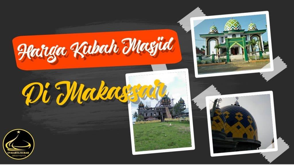 Harga Kubah Masjid Makassar
