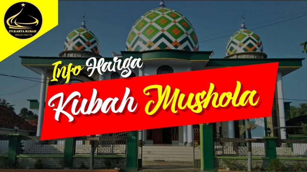 Info Harga Kubah Mushola