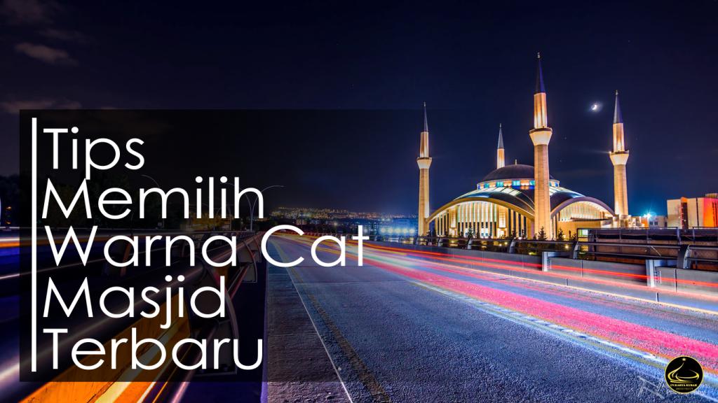 1. Tips Memilih Warna Cat Masjid