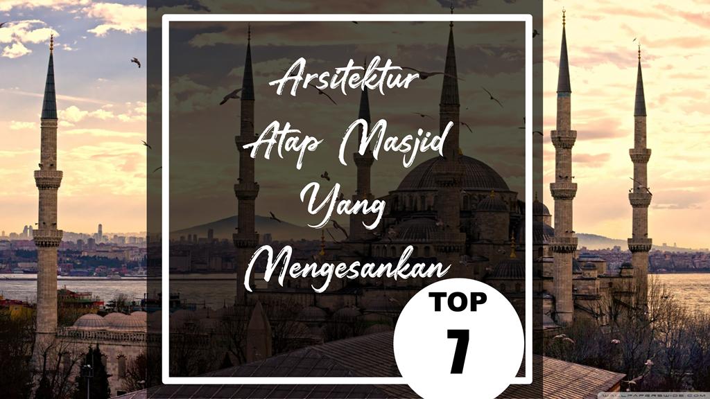 15. Top 7 Arsitektur Atap Masjid