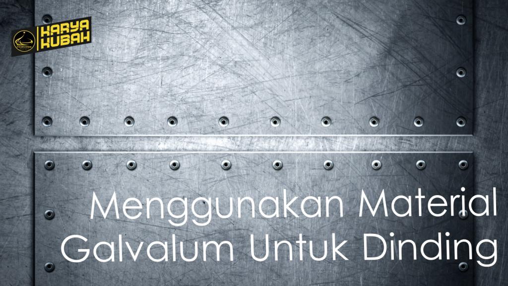 15.menggunakan Material Galvalum Untuk Dinding