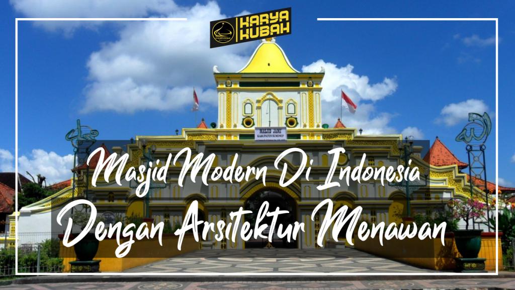 20. Masjid Modern Di Indonesia Dengan Arsitektur Menawan