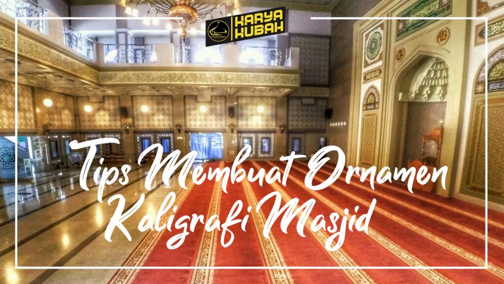 24. Tips Membuat Ornamen Kaligrafi Masjid