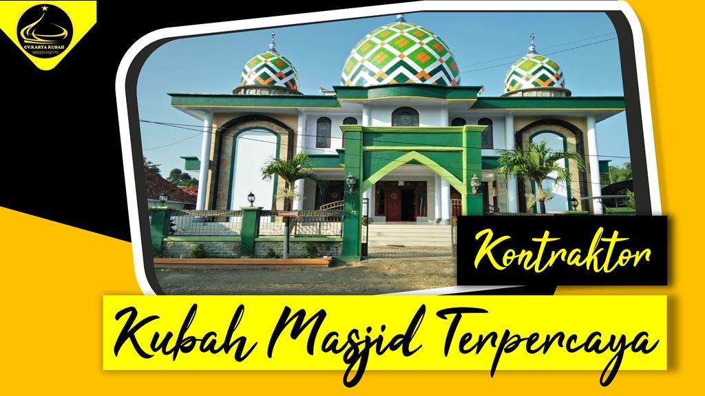 26. Kontraktor Kubah Masjid Profesional