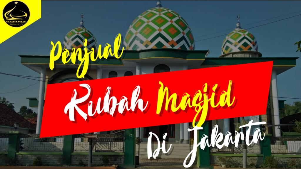 28. Penjual Kubah Masjid Di Jakarta