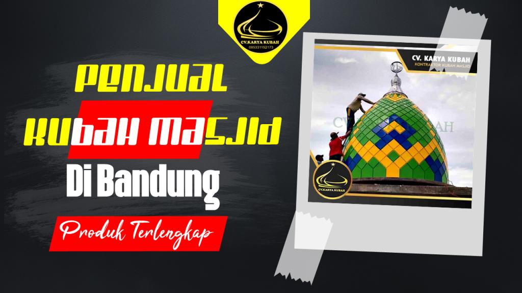 32. Jual Kubah Masjid Di Bandung Terengkap