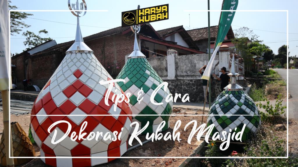 33. Tips Dan Cara Dekorasi Kubah Masjid