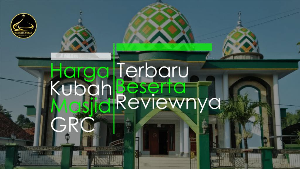 38. Review Harga Kubah Grc
