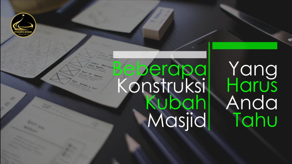 39. Konstruksi Kubah Masjid