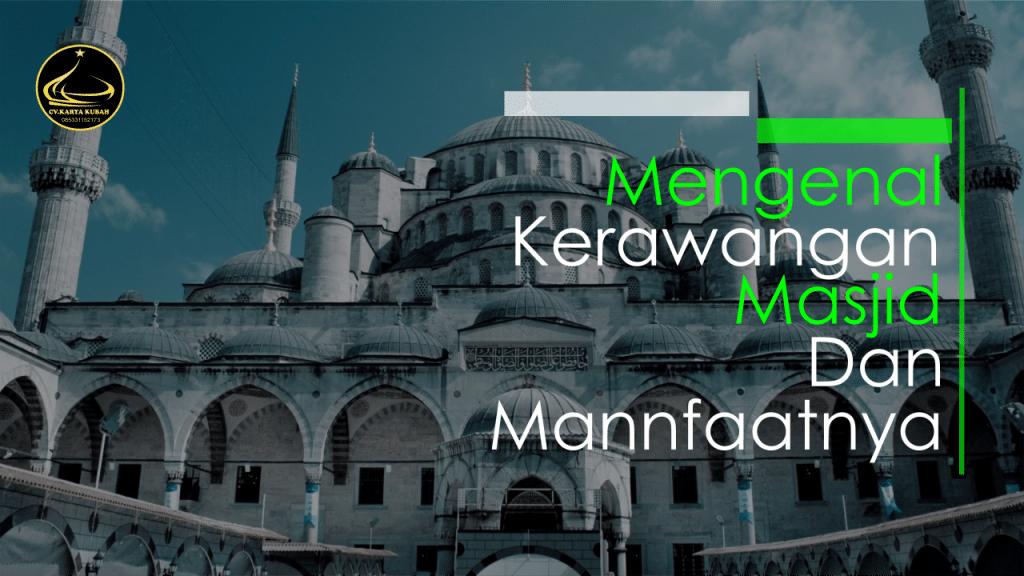40. Mengenal Krawangan Masjid