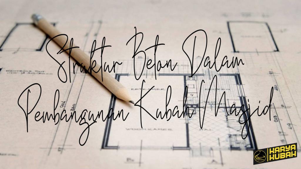 8.struktur Beton Dalam Pembangunan Kubah Masjid