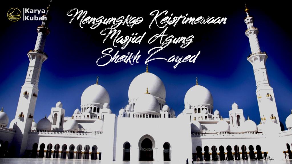 Keistimewaan Masid Agung Sheikh Zayed