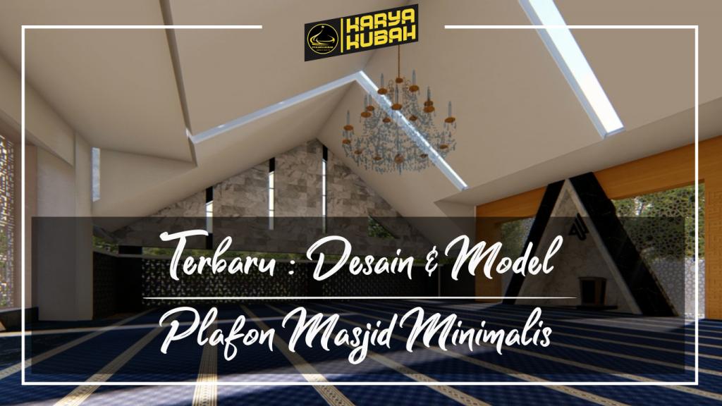 40. Terbaru Desain Dan Model Plafon Masjid Minmalis