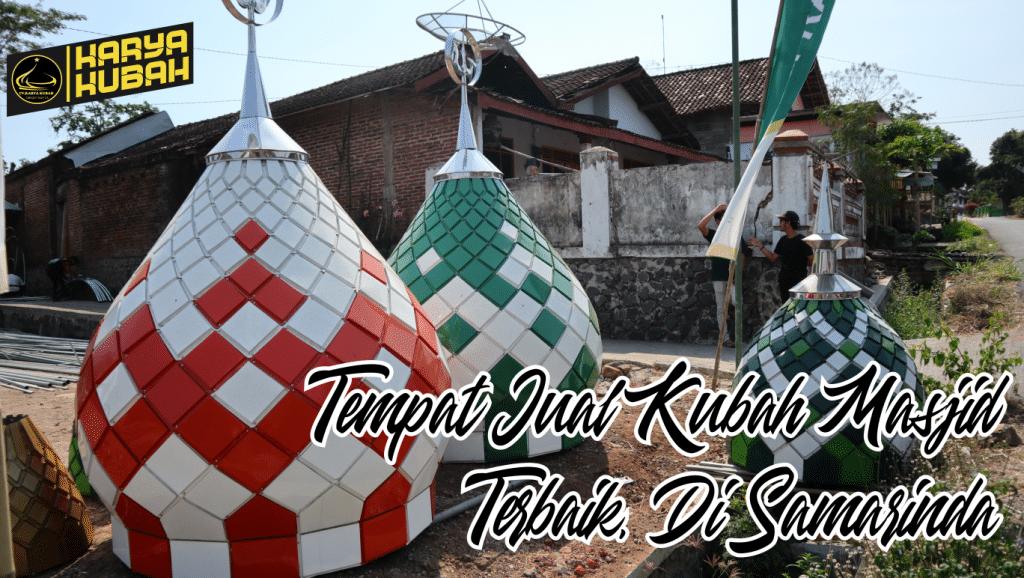 45. Twmpat Jual Kubah Masjid Terbaik Samarinda