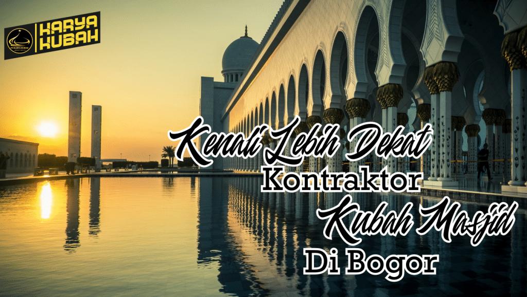 48. Kontraktor Kubah Masjid Di Bogor